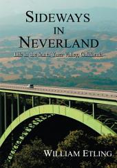 Sideways in Neverland: Life in the Santa Ynez Valley, California