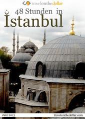 48 Stunden in Istanbul