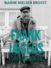 Frank Jægers forfatterskab