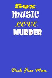Sex, Love, Music, Murder