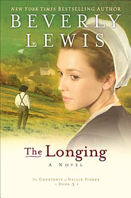 The Longing  The Courtship of Nellie Fisher Book  3
