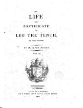 The Life and Pontificate of Leo the Tenth