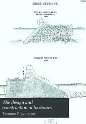The Design and Construction of Harbours: A Treatise on Maritime Engineering