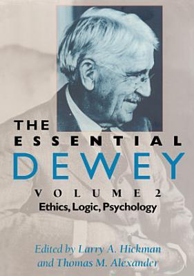 The Essential Dewey  Volume 2