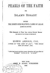 Pearls of the Faith: Or, Islam's Rosary, Being the Ninety-nine Beautiful Names of Allah (asmā-el-husnā)