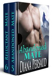 Soul Mates Google Exclusive Box Set (Paranormal Wolf Romance): Abandoned Mate (Book 5) and Reluctant Mate (Book 6)