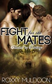 Fight for the Mates: A BBW Wolf Shifter Threesome Paranormal Erotic Romance