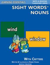 Sight Words Plus Nouns: Sight Words Flash Cards with Critters for Preschool, Kindergarten, Grade 1 & Up