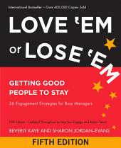 Love 'Em or Lose 'Em: Getting Good People to Stay, Edition 5