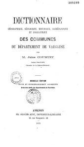 Dictionnaire géographique, géologique, historique, archéologique et biographique des communes du département de Vaucluse