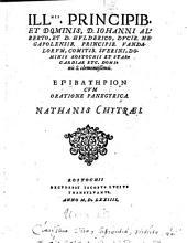 Principibus Johanni, Alberto et Hulderico, Ducibus Megapolensibus etc. --- Epibaterion, cum oratione pangegyrica
