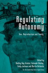 Regulating Autonomy: Sex, Reproduction and Family