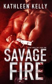 Savage Fire: Savage Angels MC #2