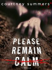 Please Remain Calm: A Novella
