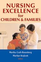 Nursing Excellence for Children and Families PDF