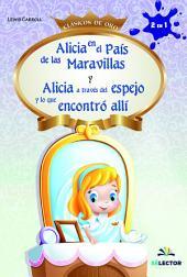 Alicia a través del espejo y Alicia en el País de las maravillas