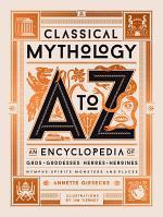 Classical Mythology A to Z