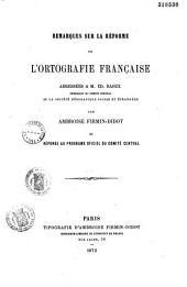 Remarques sur la réforme de l'ortografie française, adressées à M. Ed. Raoux, présidant du Comité central de la Société néografique suisse et étrangère