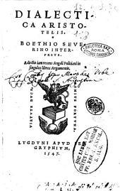 Dialectica Aristotelis, Boethio Seuerino interprete. Adiectis iam recens Angeli Politiani in singulos libros argumentis