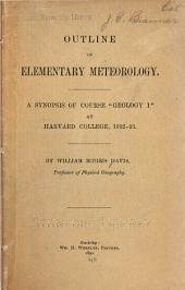 """Outline of Elementary Meteorology: A Synopsis of Course """"Geology 1"""" at Harvard College, 1892-93"""