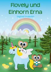 Flovely und Einhorn Erna