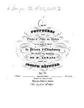34me potpourri pour piano et flûte ou violon sur des motifs de l'opéra La prison d'Edimbourg (Der Kerker von Edimburg) de M. Carafa: opus 265