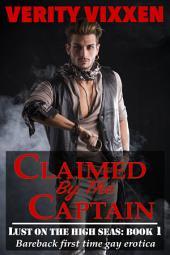 Claimed By The Captain: gay historical first-time bareback erotica