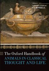 The Oxford Handbook of Animals in Classical Thought and Life PDF