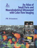 An Atlas of Small Parts and Musculoskeletal Ultrasound with Color Flow Imaging PDF