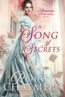 A Song of Secrets : A Spirited Spinsters Sweet Regency Romance Novel