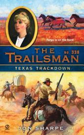 The Trailsman #338: Texas Trackdown