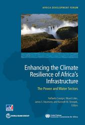 Enhancing the Climate Resilience of Africa's Infrastructure: The Power and Water Sectors
