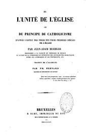 Unité de l'Eglise, d'après l'esprit des P.P. des trois premiers siècles de l'église