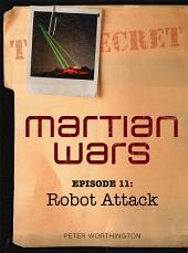 Martian Wars: Robot Attack (Episode 11)