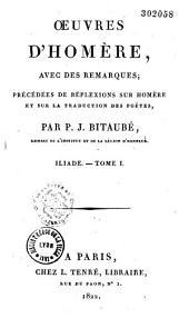 Oeuvres d'Homère, avec des remarques: précédées de reflexions sur Homère et sur la traduction des poètes