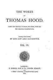 The Works of Thomas Hood: Comic and Serious, in Prose and Verse with All the Original Illustrations, Volume 9