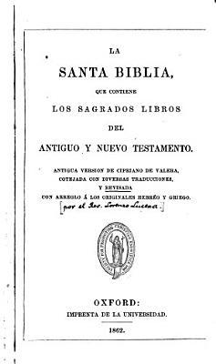 La Santa Biblia  que contiene los sagrados libros del Antiguo y Nuevo Testamento PDF