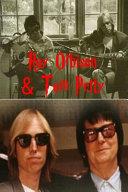 Roy Orbison & Tom Petty