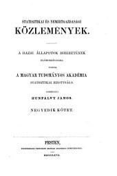 Statistikai és nemzetgazdasági közlemények: a hazai állapotok ismeretének előmozdítására, 4. kötet