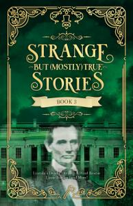Strange But  Mostly  True  Book 3 PDF