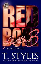Redbone 3: The Rise of the Fold (The Cartel Publications Presents)