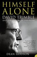 Himself Alone  David Trimble and the Ordeal Of Unionism  TEXT ONLY  PDF