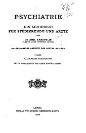Psychiatrie: Bd. Allgemeine Psychiatrie. 1909. xiv, [2], 676 p
