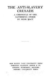 The Anti-slavery Crusade: A Chronicle of the Gathering Storm, Volume 28