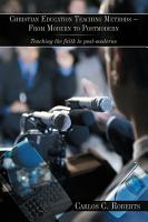 Christian Education Teaching Methods   from Modern to Postmodern PDF