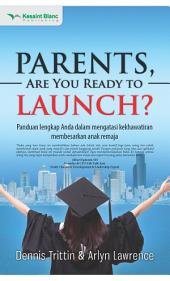 Parents, Are You Ready to Launch?