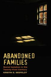 Abandoned Families: Social Isolation in the Twenty-First Century