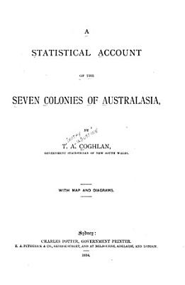 A Statistical Account of the Seven Colonies of Australasia PDF