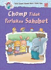 Chomp Tidak Perlukan Sahabat