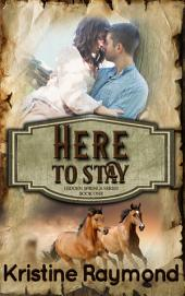 Here to Stay (historical western romance)